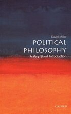 Political Philosophy: A Very Short Introduction: A Very Short Introduction