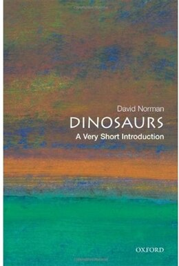Book Dinosaurs: A Very Short Introduction by David Norman