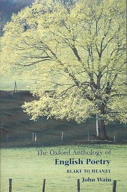 Book The Oxford Anthology of English Poetry Volume II: Blake to Heaney by John Wain