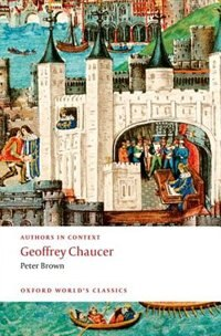 Book Geoffrey Chaucer (Authors in Context) by Peter Brown
