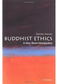 Buddhist Ethics: A Very Short Introduction: A Very Short Introduction