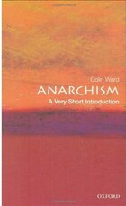 Anarchism: A Very Short Introduction: A Very Short Introduction