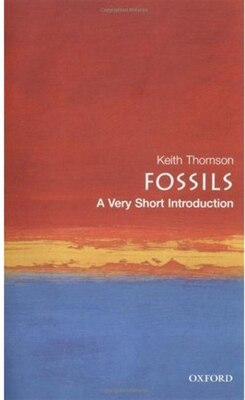 Book Fossils: A Very Short Introduction by Keith Thomson