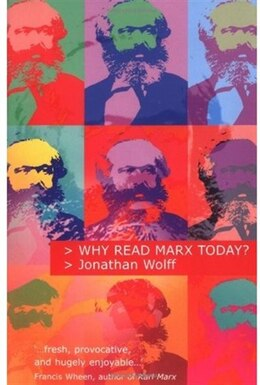 Book Why Read Marx Today? by Jonathan Wolff