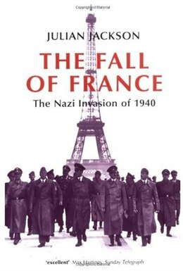 Book The Fall Of France: The Nazi Invasion Of 1940 by Julian Jackson