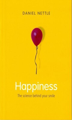 Book Happiness: The Science Behind Your Smile by Daniel Nettle