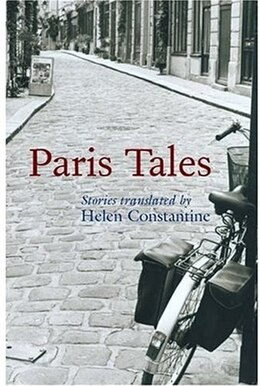 Book Paris Tales: A literary tour of the city by Helen Constantine