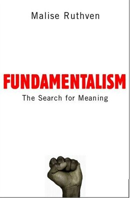 Book Fundamentalism: The Search For Meaning by Malise Ruthven