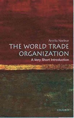 Book The World Trade Organization: A Very Short Introduction: A Very Short Introduction by Amrita Narlikar