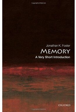 Book Memory: A Very Short Introduction by Jonathan K. Foster