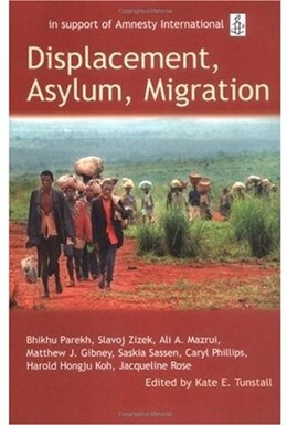 Book Displacement, Asylum, Migration: The Oxford Amnesty Lectures 2004 by Kate E. Tunstall