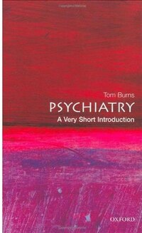 Psychiatry: A Very Short Introduction: A Very Short Introduction
