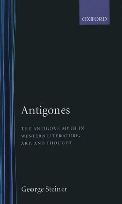 Book Antigones by GEORGE STEINER