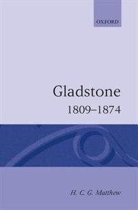 Book Gladstone: 1809-1874 by H. C. G. Matthew