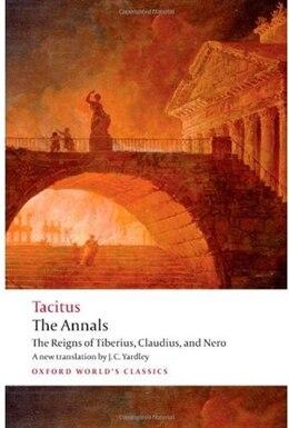 Book The Annals: The Reigns of Tiberius, Claudius, and Nero by Cornelius Tacitus