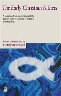 Book The Early Christian Fathers: A Selection from the Writings of the Fathers from St Clement of Rome… by Henry Bettenson