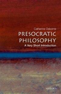 Book Presocratic Philosophy: A Very Short Introduction: A Very Short Introduction by Catherine Osborne
