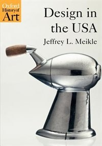 Design in the USA by Jeffrey L. Meikle
