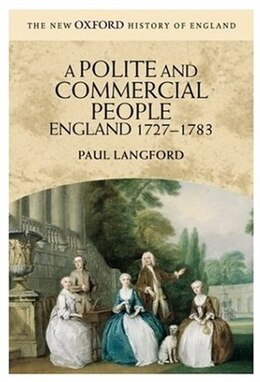 Book A Polite and Commercial People: England 1727-1783 by Paul Langford
