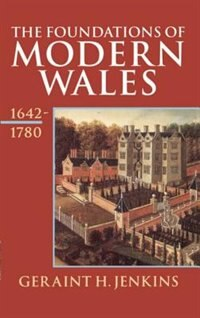 Book The Foundations of Modern Wales: Wales 1642-1780 by Geraint H. Jenkins