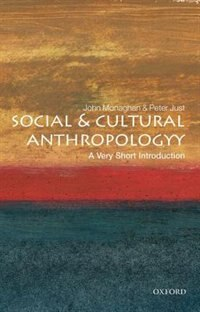 Book Social and Cultural Anthropology: A Very Short Introduction by John Monaghan