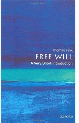 Book Free Will: A Very Short Introduction: A Very Short Introduction by Thomas Pink