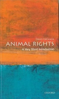 Book Animal Rights: A Very Short Introduction: A Very Short Introduction by David DeGrazia