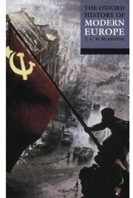 Book The Oxford History of Modern Europe by T. C. W. Blanning