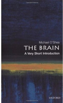 Book The Brain: A Very Short Introduction: A Very Short Introduction by Michael OShea