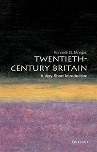Book Twentieth-Century Britain: A Very Short Introduction: A Very Short Introduction by Kenneth O. Morgan
