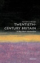 Twentieth-Century Britain: A Very Short Introduction: A Very Short Introduction