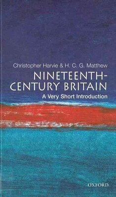 Book Nineteenth-Century Britain: A Very Short Introduction: A Very Short Introduction by Christopher Harvie