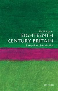 Book Eighteenth-Century Britain: A Very Short Introduction: A Very Short Introduction by Paul Langford