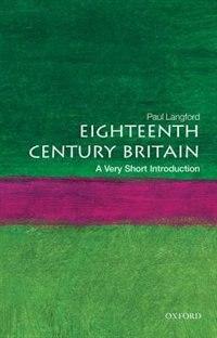 Eighteenth-Century Britain: A Very Short Introduction: A Very Short Introduction