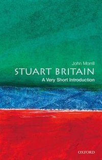 Book Stuart Britain: A Very Short Introduction by John Morrill