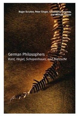 Book German Philosophers: Kant, Hegel, Schopenhauer, Nietzsche by Roger Scruton