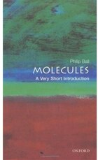 Molecules: A Very Short Introduction: A Very Short Introduction