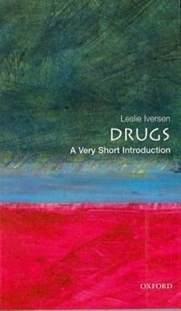 Drugs: A Very Short Introduction: A Very Short Introduction