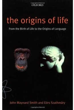 Book The Origins of Life: From the Birth of Life to the Origin of Language by JOHN MAYNARD SMITH