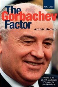 Book The Gorbachev Factor by Archie Brown