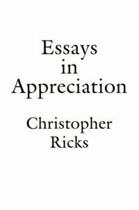 Book Essays in Appreciation by Christopher Ricks