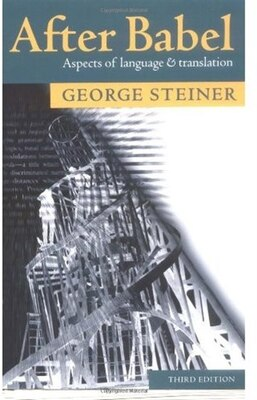 Book After Babel: Aspects of Language and Translation by GEORGE STEINER