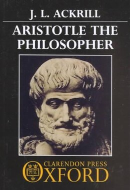 Book Aristotle the Philosopher by J. L. Ackrill