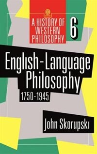 Book English-Language Philosophy 1750-1945 by John Skorupski