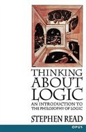 Book Thinking About Logic: An Introduction to the Philosophy of Logic by Stephen Read