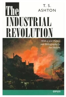 Book The Industrial Revolution 1760-1830 by T. S. Ashton