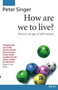 Book How Are We to Live?: Ethics in an Age of Self-Interest by Peter Singer