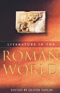 Book Literature in the Roman World: A New Perspective by Oliver Taplin