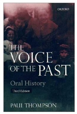 Book Voice of the Past: Oral History by Paul Thompson