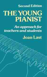 The Young Pianist: A New Approach for Teachers and Students by Joan Last